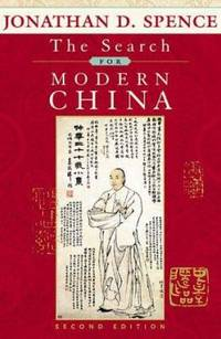 The Search for Modern China by Jonathan D. Spence - 1999