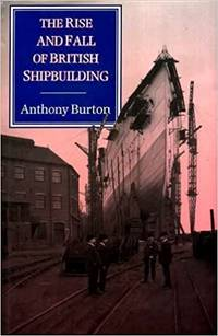 image of THE RISE AND FALL OF BRITISH SHIPBUILDING