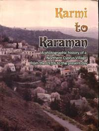 Karmi to Karaman: A Photographic History of a Northern Cyprus Village from the 1970s to the...