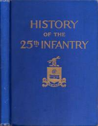 History of the Twenty-Fifth Regiment United States Infantry 1869-1926