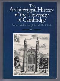 The Architectural History of the University of Cambridge and of the Colleges of Cambridge and Eton. Vol. III (3)