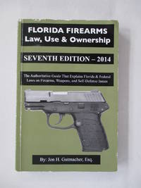 Florida Firearms Seventh Edition by Gutmacher, Jon H