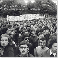 Protest in Paris 1968:  Photographs by Serge Hambourg