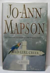 Bad Girl Creek  A Novel