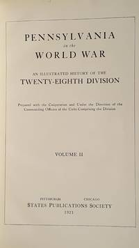 image of Pennsylvania in the World War: An Illustrated History of The 28th Division Volume II