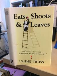 image of Eats, Shoots & Leaves. The Zero Tolerance Approach to Punctuation