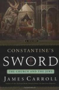 image of Constantine's Sword: The Church and the Jews: A History