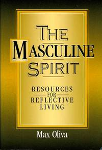 The Masculine Spirit : Resources for Reflective Living