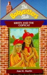 Kristy and the Copycat (Babysitters Club) by  Ann M Martin - Paperback - from World of Books Ltd and Biblio.com