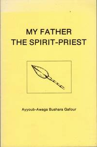 My Father The Spirit-Priest: Religion and Social Organization in the Amaa Tribe (Southwestern Sudan)