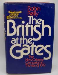 image of The British at the Gates: The New Orleans Campaign in the War of 1812