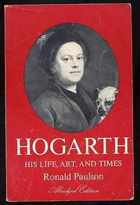 Hogarth: His Life, Art, and Times