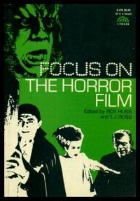 FOCUS ON HORROR FILM by  T. J. (editors) (Curtis Harrington; Frank McConnell; R. H. W. Dillard; Bram Stoker; Roy Huss; Ernest Jones; Jack Kerouac; Mary Shelley; Michel Perez; Raymond Durgnat; Stephen Farber; X. J. Kennedy; Claude Ollier; Lawrence Alloway)  Roy; Ross - Paperback - First Printing - First Thus - 1972 - from W. Fraser Sandercombe and Biblio.com
