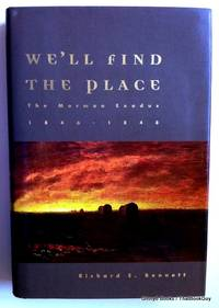 We'll Find the Place: The Mormon Exodus  1846 1848
