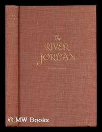 image of The river Jordan : being an illustrated account of earth's most storied river