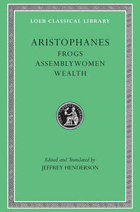 Frogs: WITH Assemblywoman AND Wealth by Aristophanes - Hardcover - from The Saint Bookstore (SKU: A9780674995963)