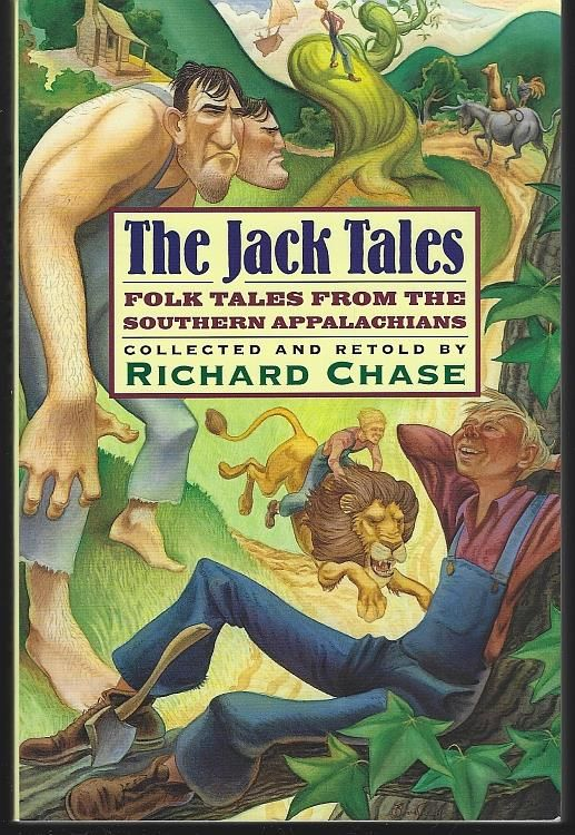 JACK TALES Folk Tales from the Southern Appalachians, Chase, Richard Collected and Retold by