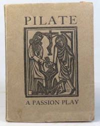 Pilate. A Passion Play by  H.D.C.] (SAINT DOMINIC'S PRESS). [PEPLER - 1928. - from Bow Windows Bookshop and Biblio.com