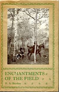image of Enchantments of the Field : Chronicles of Sport & Wild Life