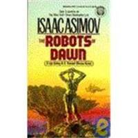 The Robots of Dawn (R. Daneel Olivaw, No. 3) by Isaac Asimov - 1984-02-07
