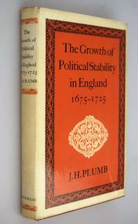 The growth of political stability in England: 1675-1725