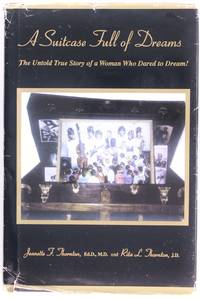A Suitcase Full of Dreams : the Untold True Story of a Woman Who Dared to Dream!