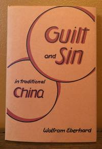 GILT AND SIN IN TRADITIONAL CHINA by  Wolfram Eberhard - First edition - 1967 - from Lost Horizon Bookstore (SKU: 50832)