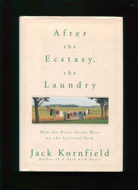 After the ecstasy, the laundry :; how the heart grows wise on the spiritual path
