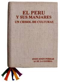 El Peru Y Sus Manjares Un Crisol De Culturas