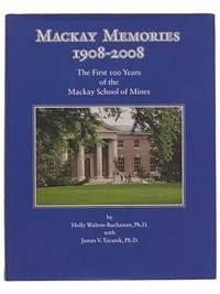 Mackay Memories, 1908-2008: The First 100 Years of the Mackay School of Mines