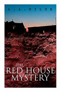 THE Red House Mystery: A Locked Room Murder Mystery