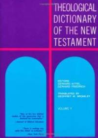 Theological Dictionary of the New Testament (Volume V)