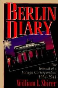 image of Berlin Diary: The Journal of a Foreign Correspondent 1934-1941