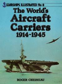 image of Warships Illustrated No.8: The World's Aircraft Carriers 1914-1945