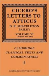 image of Cicero: Letters to Atticus: Volume 6, Books 14-16 (Cambridge Classical Texts and Commentaries)