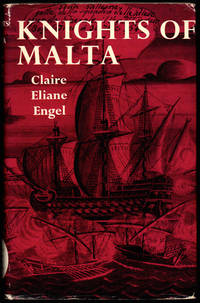 Knigts of Malta by  Claire Eliane Engel - Hardcover - 1963 - from Kenneth Mallory Bookseller. ABAA (SKU: 26412)