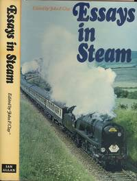 Essays in Steam : An Anthology of Articles from the Journal of the Stephenson Locomotive Society