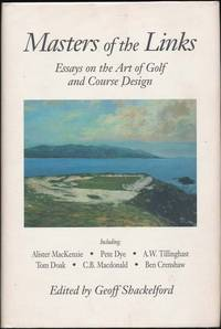 Masters of the Links by  Geoff (editor) SHACKELFORD - Signed First Edition - 1997 - from Main Street Fine Books & Manuscripts, ABAA and Biblio.co.uk