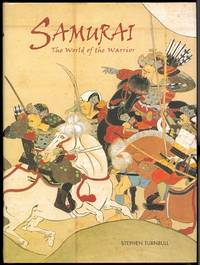 SAMURAI: THE WORLD OF THE WARRIOR.