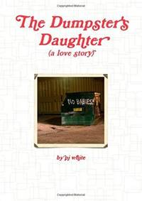 Dumpster\'s Daughter, The