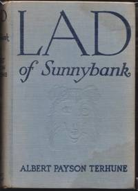 LAD OF SUNNYBANK by  Albert Payson Terhune - Hardcover - Later Printing. - 1929 - from Grandmahawk's Eyrie and Biblio.com