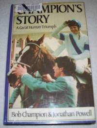 image of Champion's Story: A Great Human Triumph