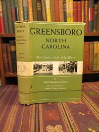 Greensboro, North Carolina: The County Seat of Guilford.