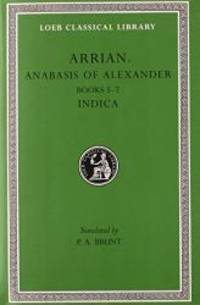 image of Arrian: Anabasis of Alexander, Books 5-7. Indica. (Loeb Classical Library No. 269)