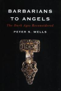Barbarians to Angels, The Dark Ages Reconsidered