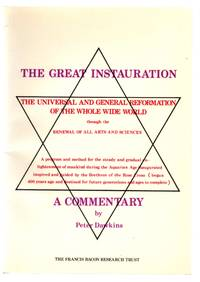 A Commentary on The Great Instauration: The Universal and General Reformation of the Whole Wide World through the Renewal of all Arts and Sciences