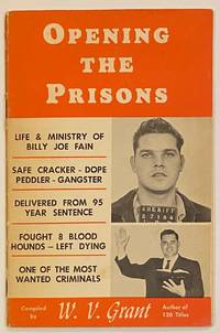 image of Opening the Prisons. Life_ministry of Billy Joe Fain. Safe cracker - Dope peddler - Gangster. Delivered from 95 year sentence. Fought 8 blood hounds - left dying. One of the most wanted criminals