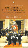 image of The Order of the Death's Head: The Story of Hitler's SS (Penguin Classic Military History S.)