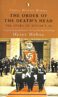 The Order of the Death's Head: The Story of Hitler's SS (Penguin Classic Military History...