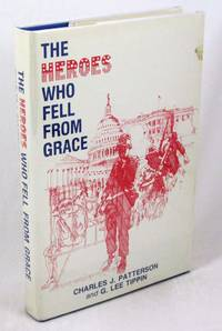 The Heroes Who Fell from Grace: The True Story of Operation Lazarus, the Attempt to Free American Pows from Laos in 1982